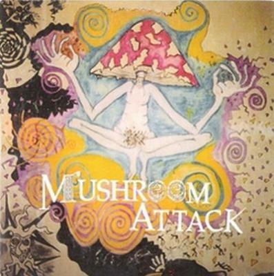 MUSHROOM ATTACK DISCOGRAFIA